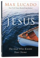 Jesus: The God Who Knows Your Name Paperback