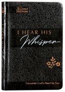 I Hear His Whisper: Encounter God's Heart For You (Tpt) Imitation Leather