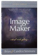 The Image Maker: Dust and Glory Paperback