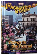 Terror in the Tunnel (#23 in Adventures In Odyssey Imagination Station (Aio) Series) Hardback
