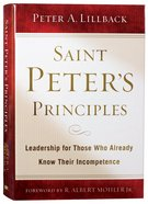 Saint Peter's Principles: Leadership For Those Who Already Know Their Incompetence Hardback