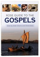 Rose Guide to the Gospels: Side-By-Side Charts and Overviews Paperback