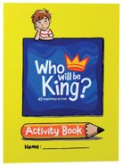 Who Will Be King? Activity Book Paperback