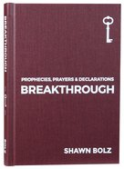 Breakthrough: Prophecies, Prayers and Declarations Hardback