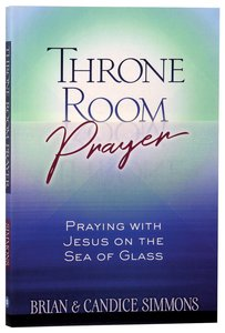 Product: Throne Room Prayer: Praying With Jesus On The Sea Of Glass Image