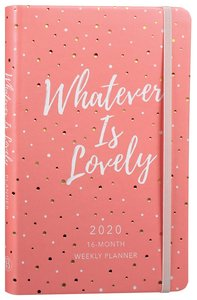 Product: 2020 16 Month Weekly Planner: Whatever Is Lovely (Faux) Image