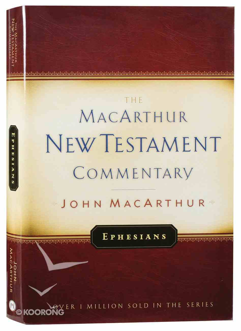 Ephesians (Macarthur New Testament Commentary Series) Hardback
