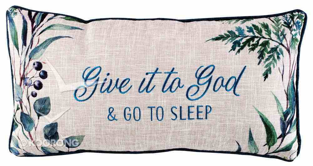 Oblong Pillow: Give It to God & Go to Sleep, Navy/Green/White Navy Edging Soft Goods