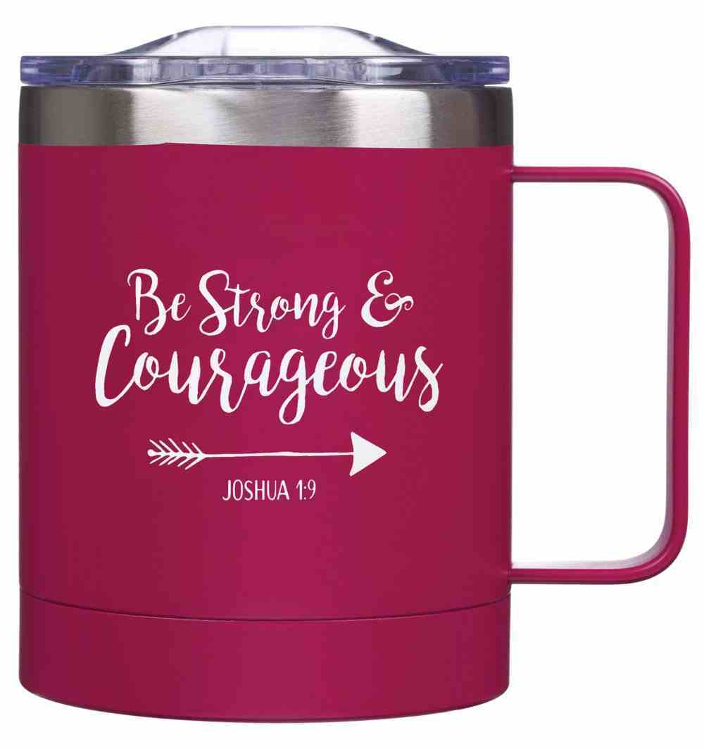 Camp Style Stainless Steel Mug: Be Strong & Courageous (Jos 1:9) Magenta (325ml) Homeware