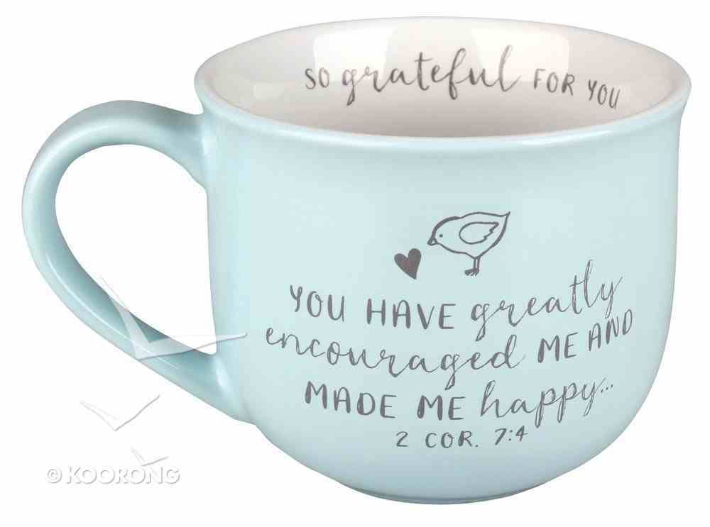 Ceramic Mug Grateful For You: Greatly Encourage, White Inside/Pale Blue Outside (2 Cor 7:4) Homeware