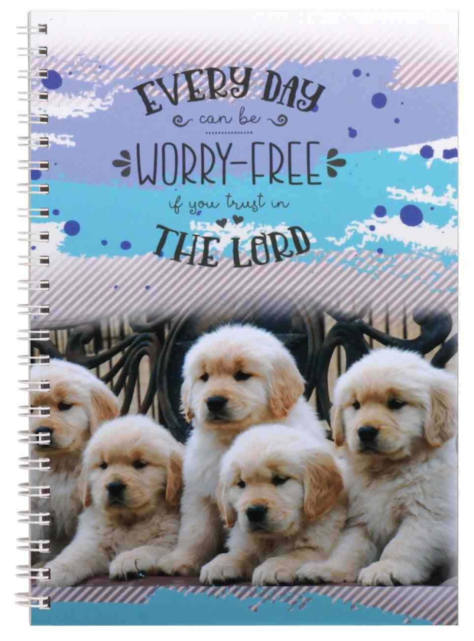 Spiral Softcover Journal: Puppies, Everyday Can Be Worry Free If You Trust in the Lord Spiral