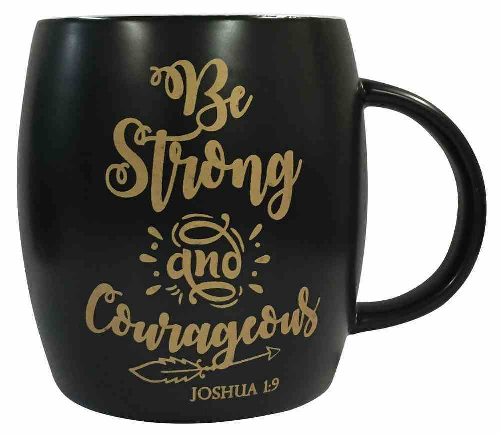 Mug: Be Strong and Courageous, Black With Gold, Joshua 1:9 Homeware