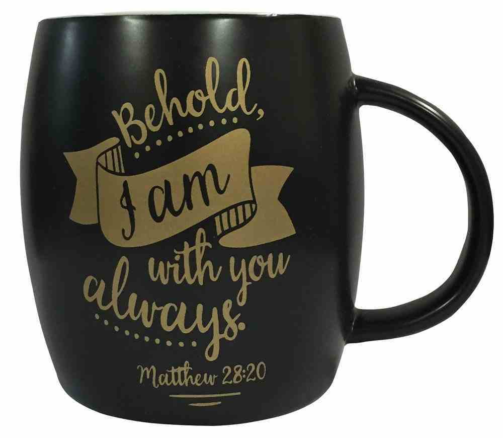 Mug: Behold I Am With You Always, Black With Gold, Matthew 28:20 Homeware