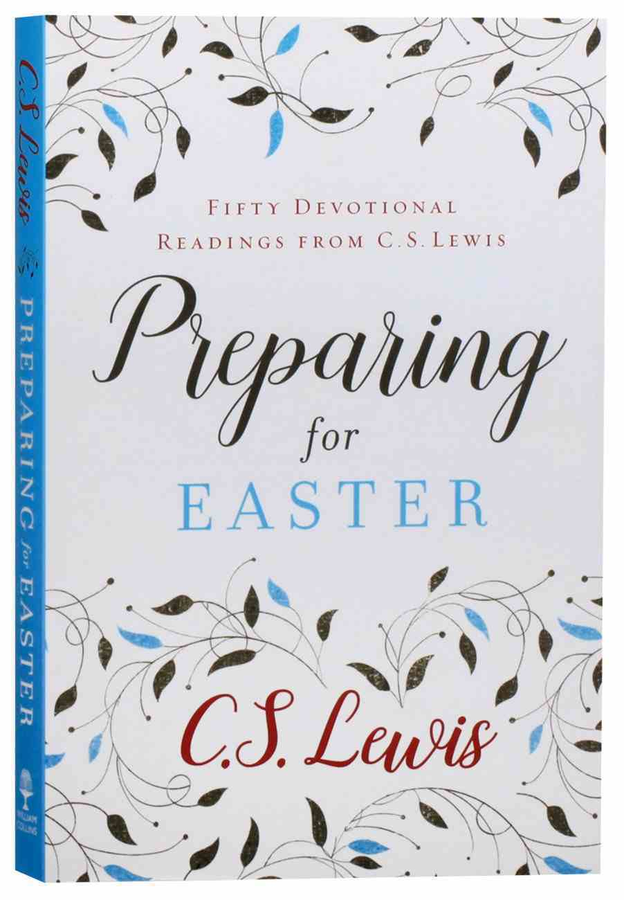 Preparing For Easter: Fifty Devotional Readings From C S Lewis Paperback