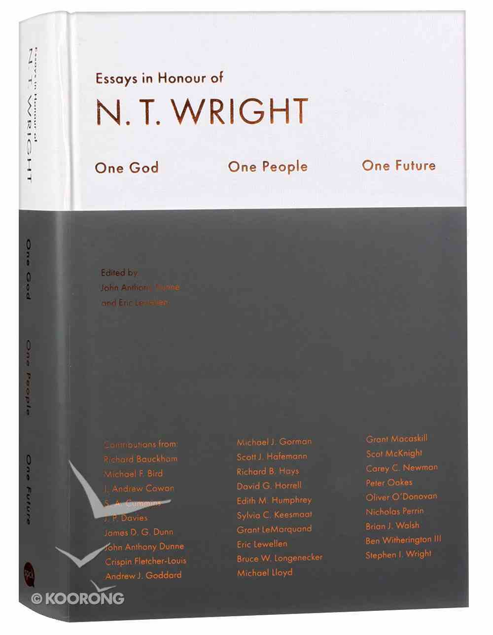 One God, One People, One Future: Essays in Honour of N T Wright Hardback