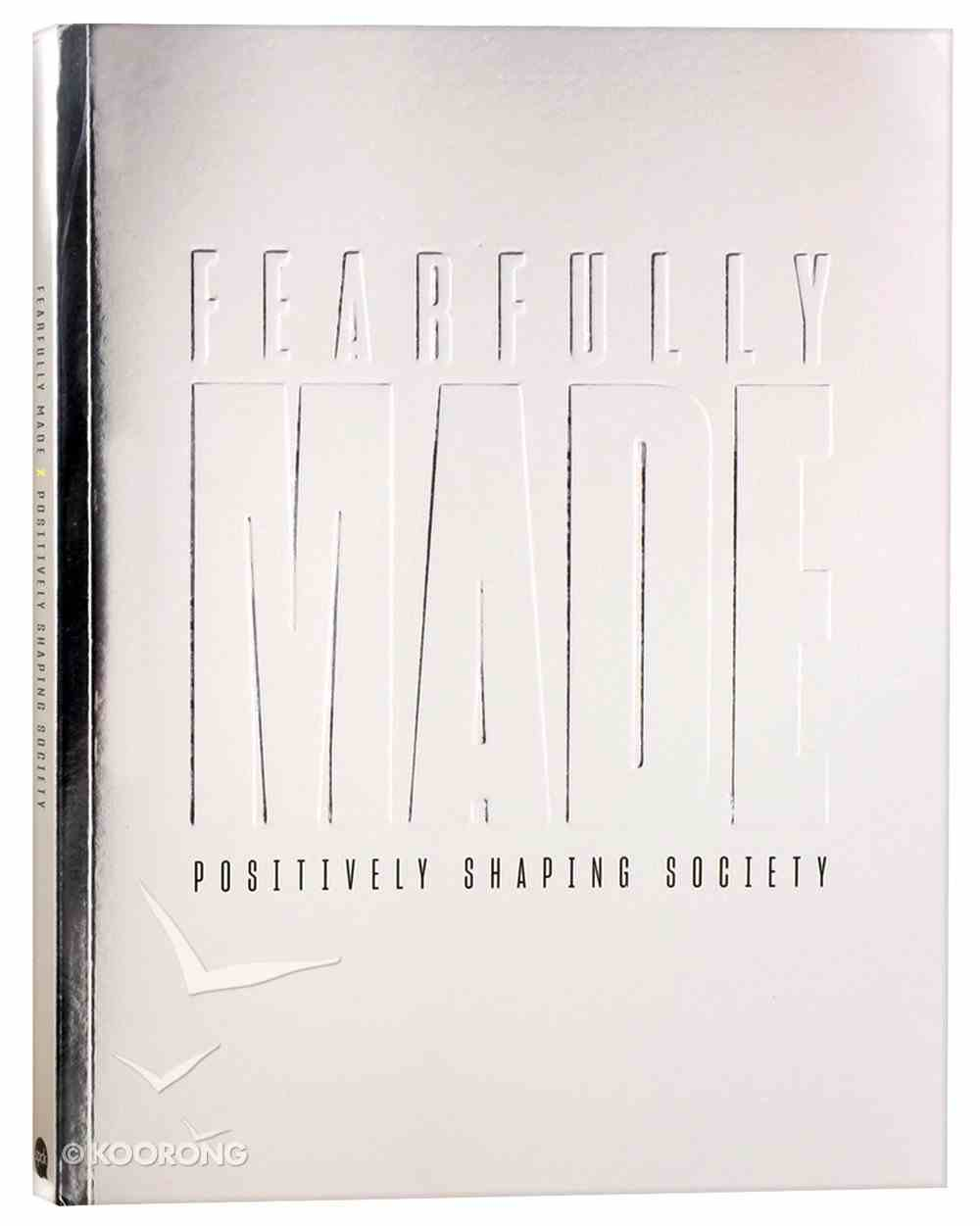 Fearfully Made: Positively Shaping Society Paperback