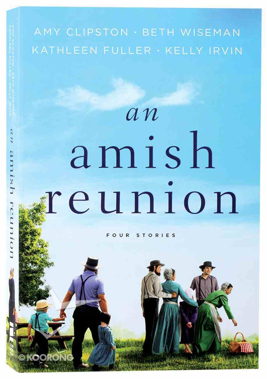 An Amish Reunion: Four Amish Stories Paperback