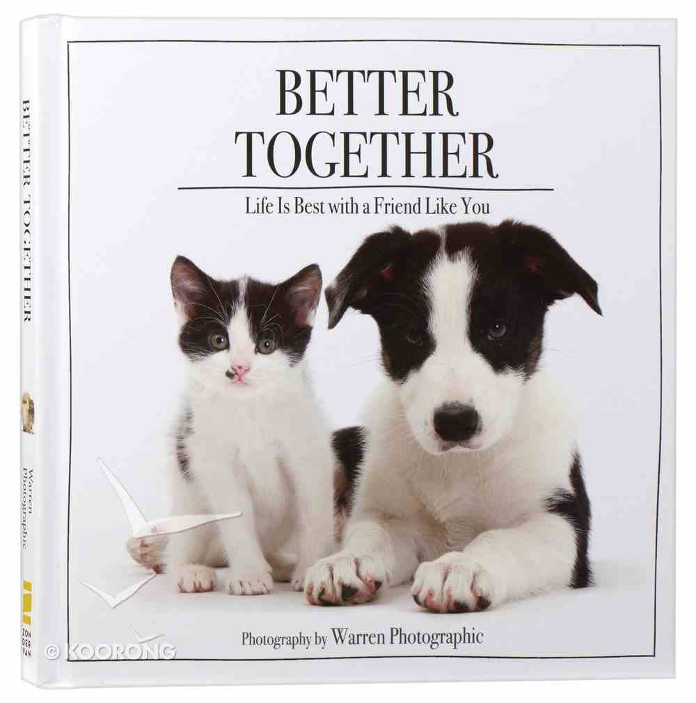 Better Together: Life is Best With a Friend Like You Hardback
