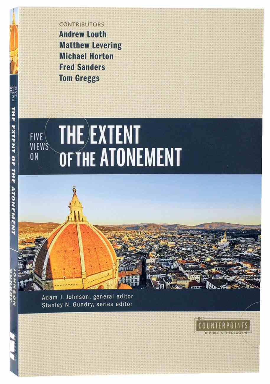 Five Views on the Extent of the Atonement (Counterpoints Series) Paperback