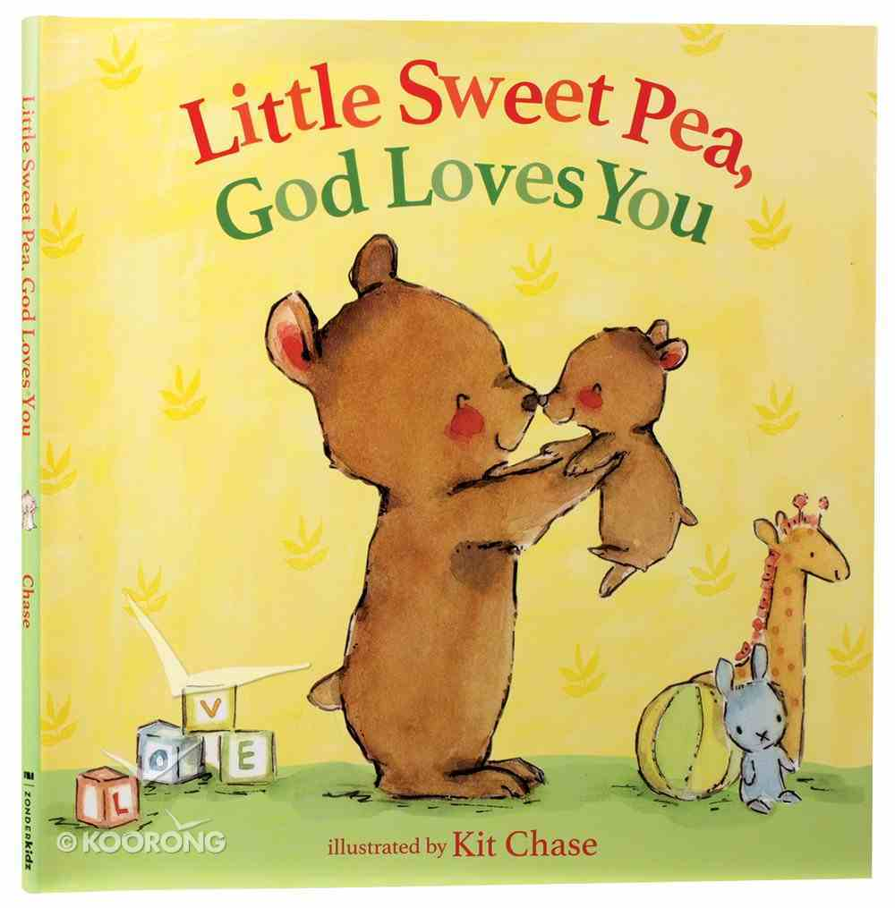 Little Sweet Pea, God Loves You Hardback