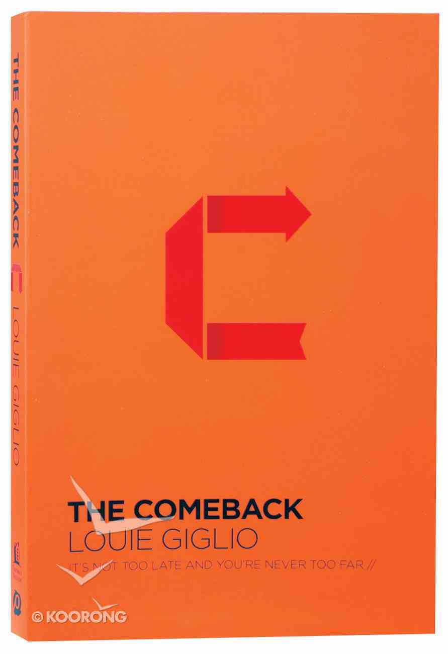 The Comeback: It's Not Too Late and You're Never Too Far Paperback