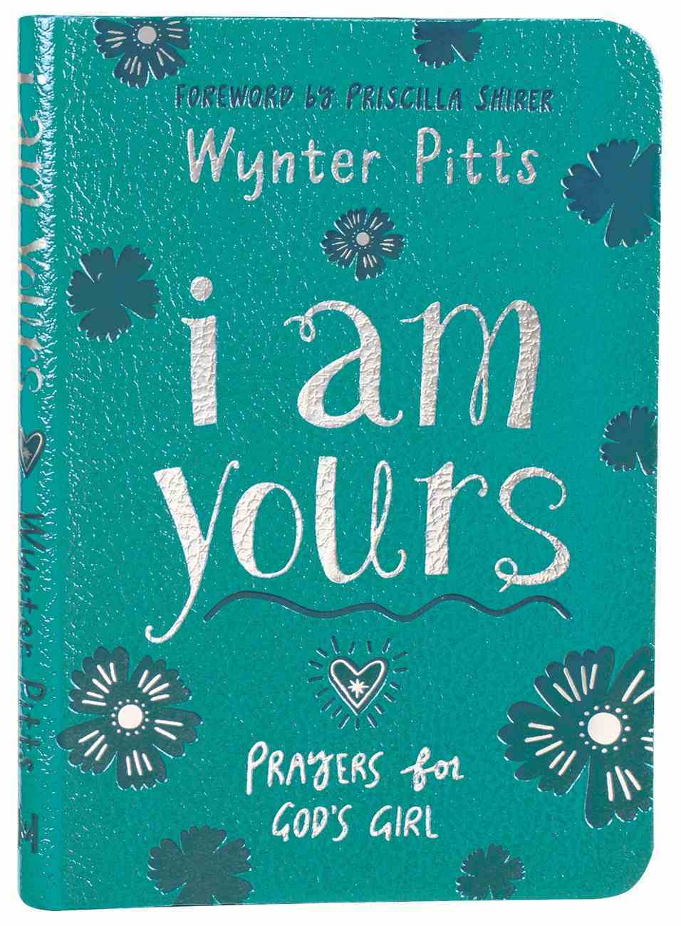 I Am Yours: Prayers For God's Girl Imitation Leather