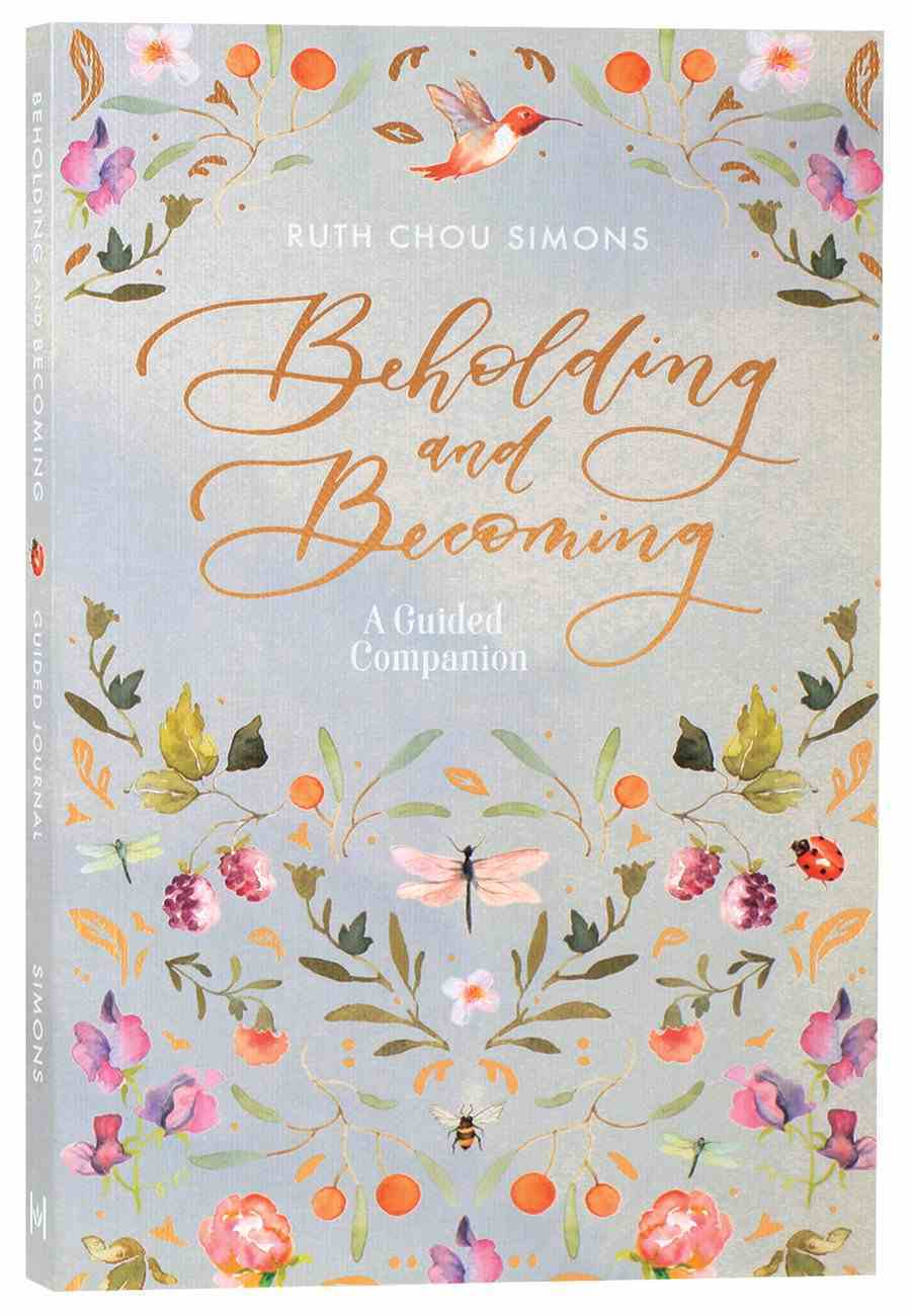 Beholding and Becoming: A Guided Companion Paperback