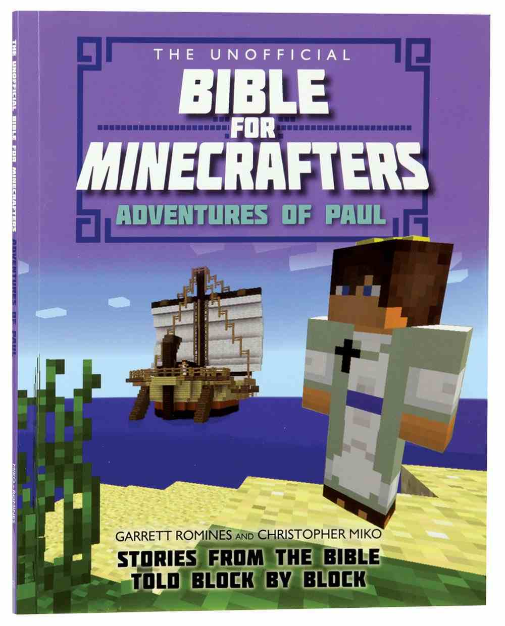 The Unofficial Bible For Minecrafters: Adventures of Paul Paperback