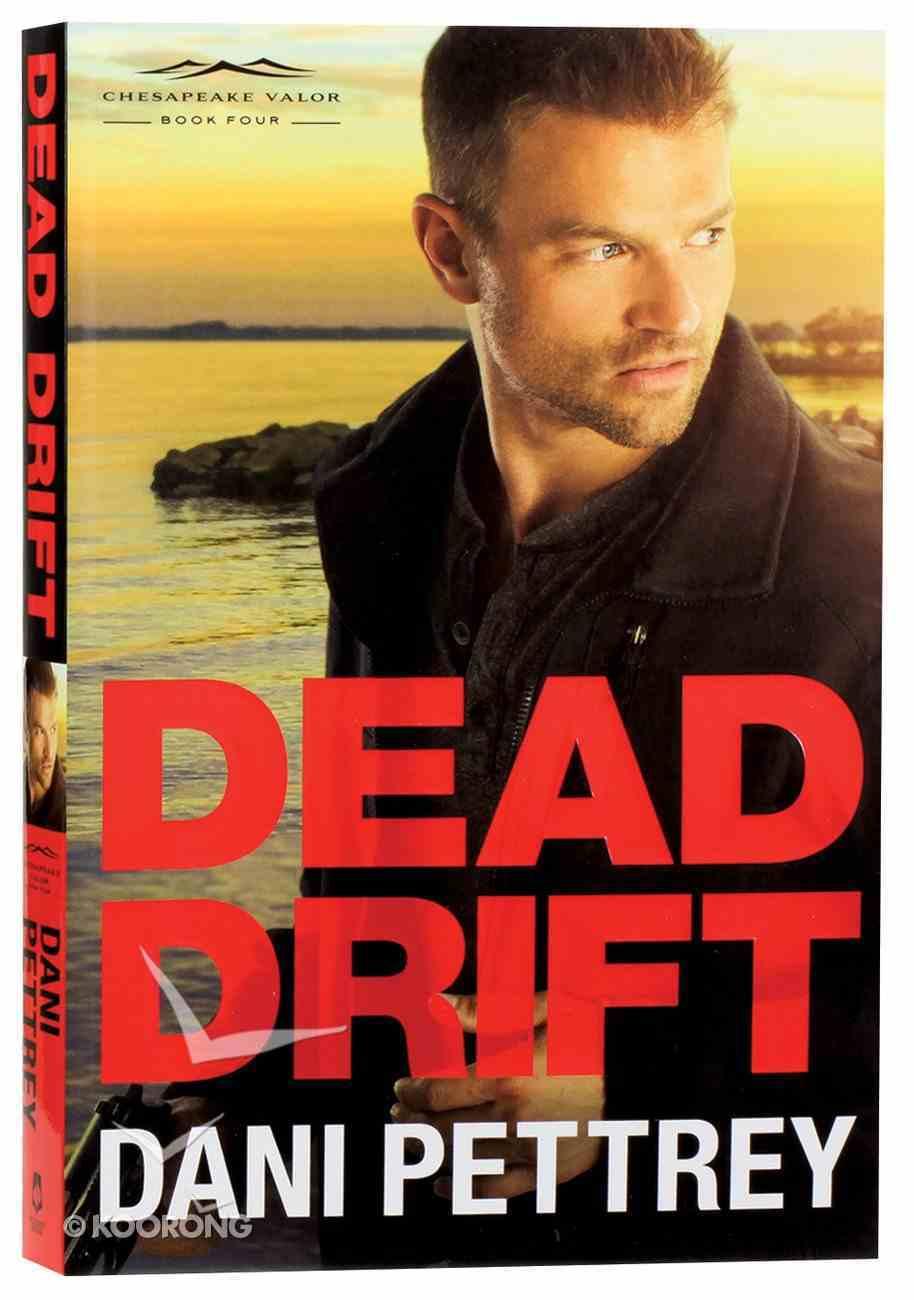 Dead Drift (#04 in Chesapeake Valor Series) Paperback
