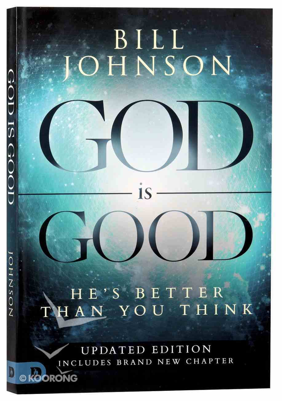 God is Good: He's Better Than You Think Paperback