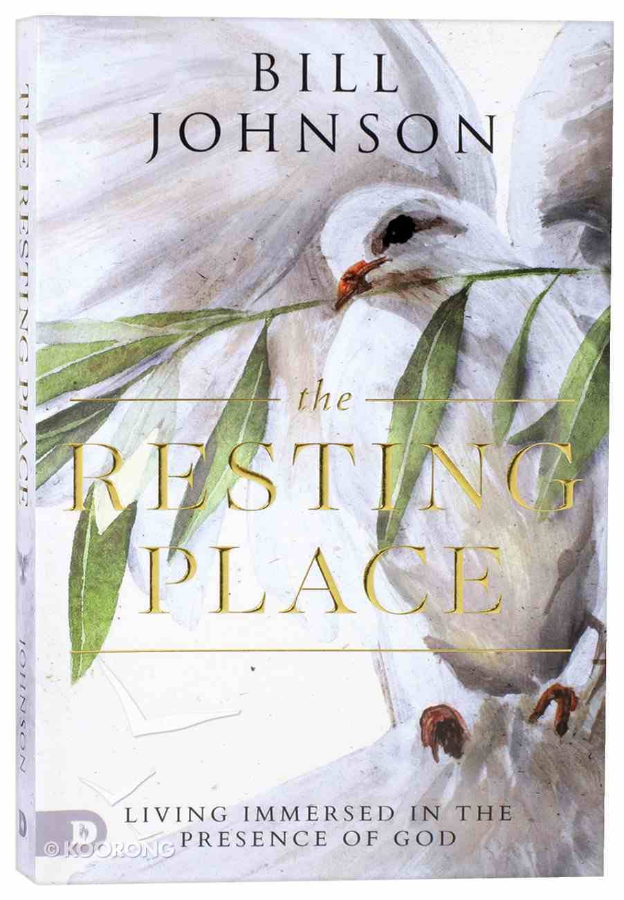 The Resting Place: Living Immersed in the Presence of God Paperback