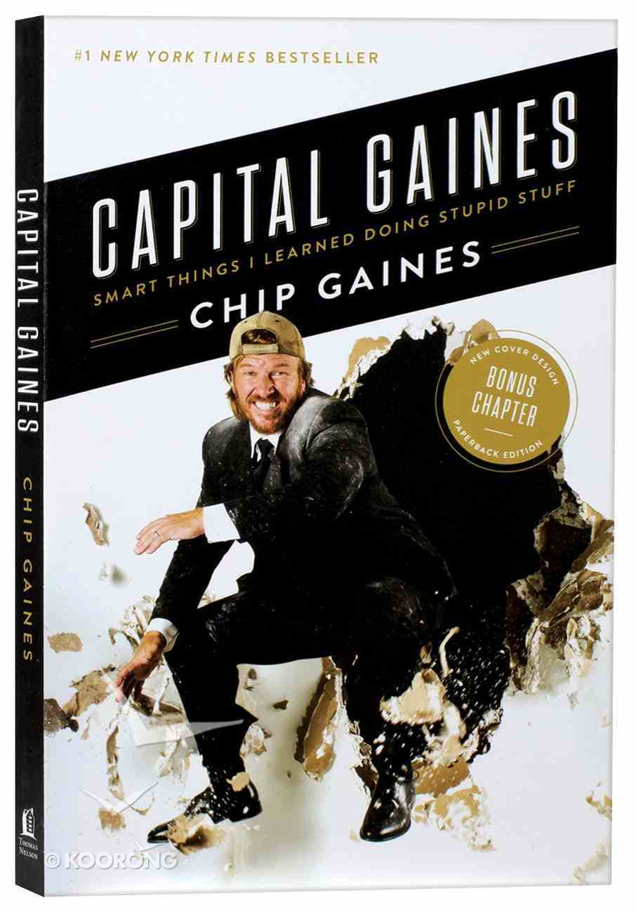 Capital Gaines: Smart Things I Learned Doing Stupid Stuff Paperback