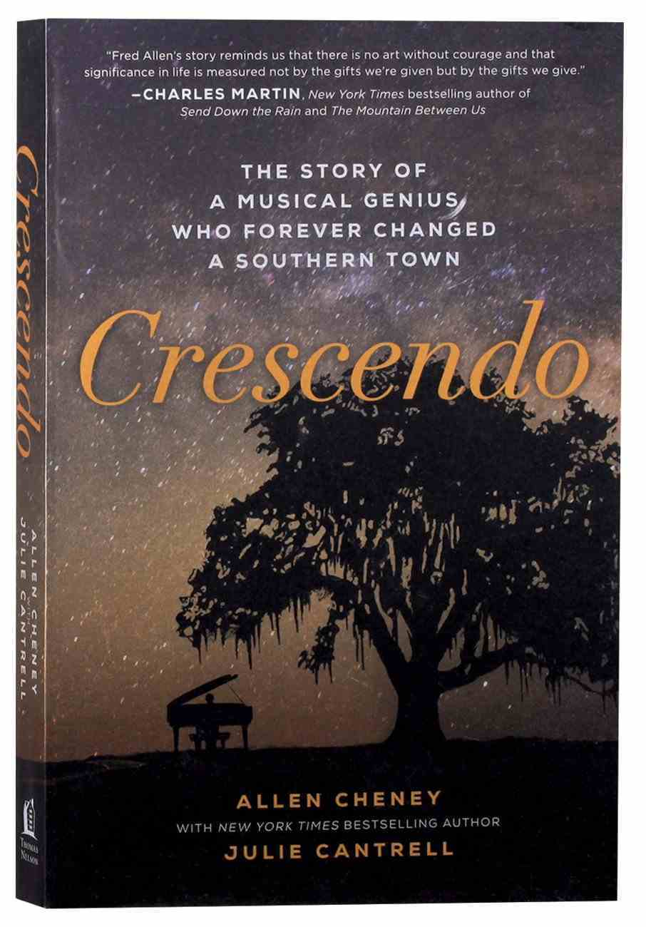 Crescendo: The Story of a Musical Genius Who Forever Changed a Southern Town Paperback