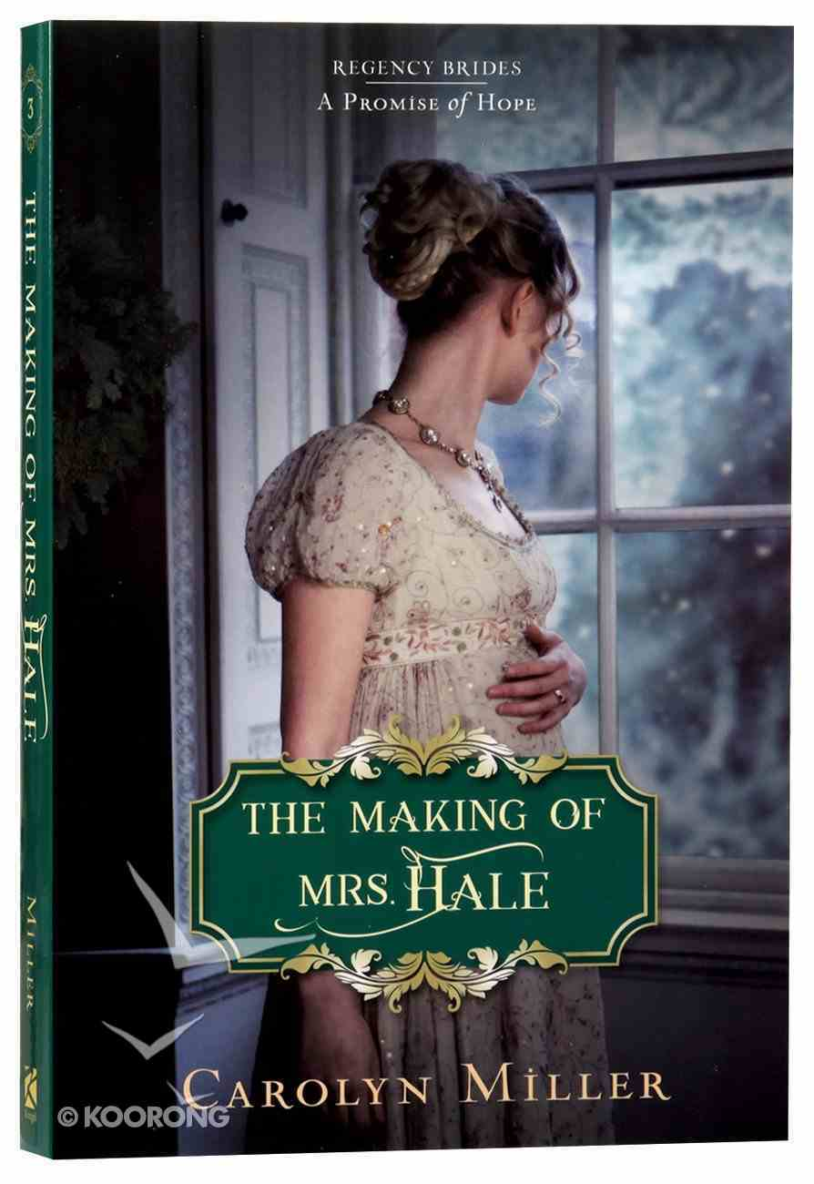 The Making of Mrs. Hale (#03 in Regency Brides: A Promise Of Hope Series) Paperback