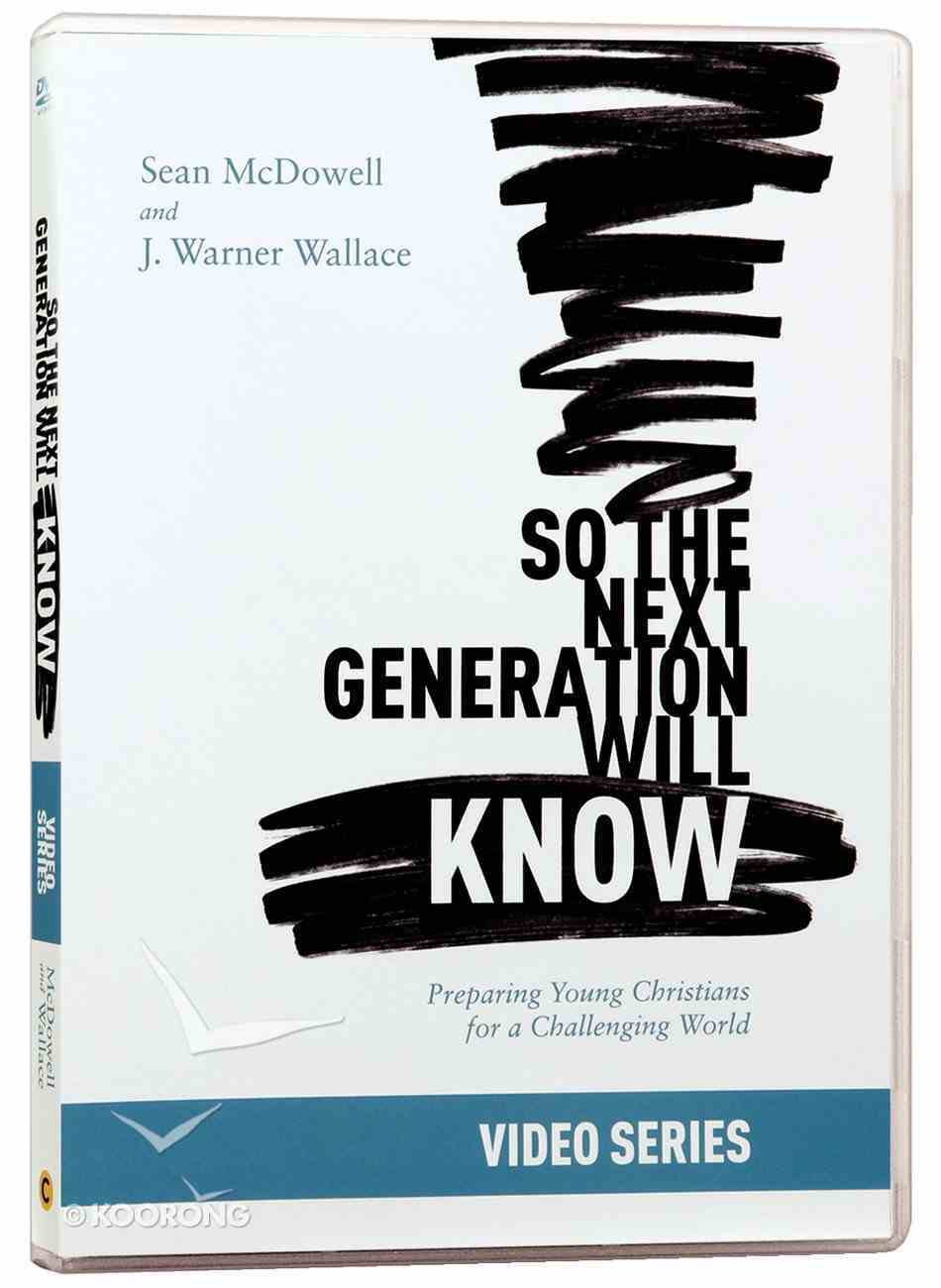 So the Next Generation Will Know: Training Young Christians in a Challenging World (Video Series) DVD