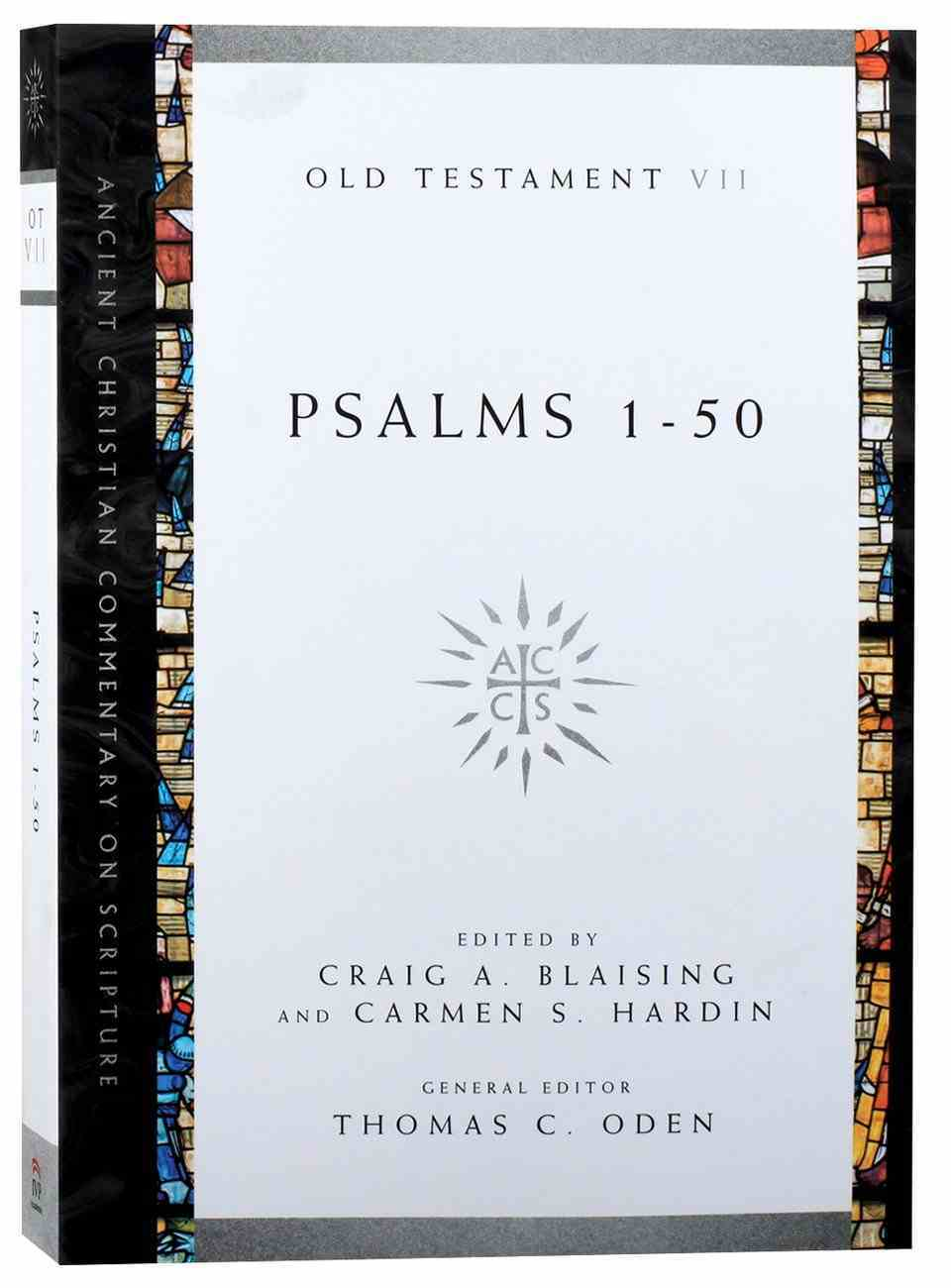 Accs OT: Psalms 1-50 (Ancient Christian Commentary On Scripture: Old Testament Series) Paperback