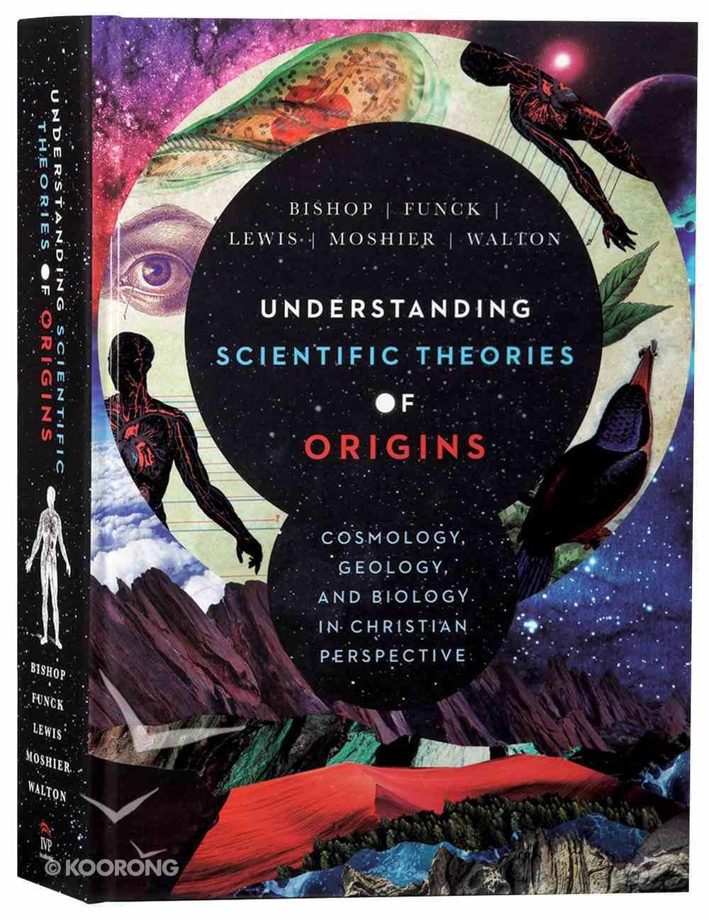 Understanding Scientific Theories of Origins: Cosmology, Geology, and Biology in Christian Perspective Hardback