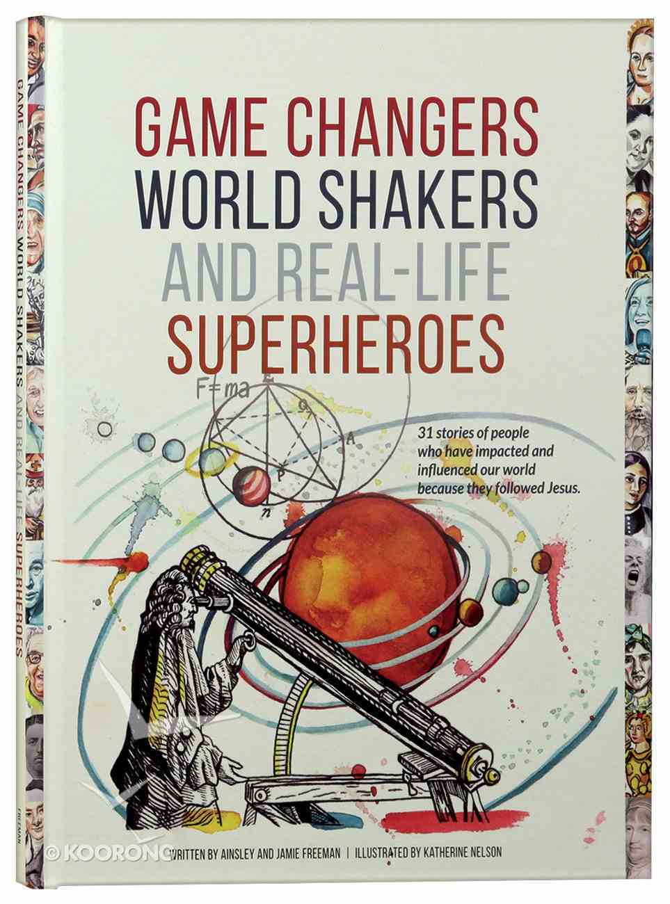Game Changers, World Shakers and Real Life Superheroes Hardback