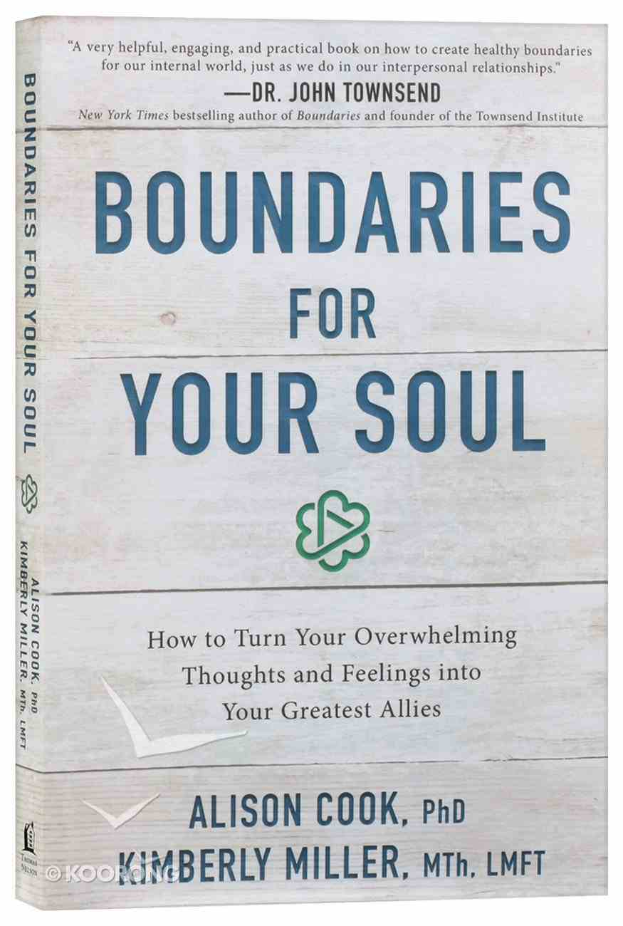 Boundaries For Your Soul: How to Turn Your Overwhelming Thoughts and Feelings Into Your Greatest Allies Paperback