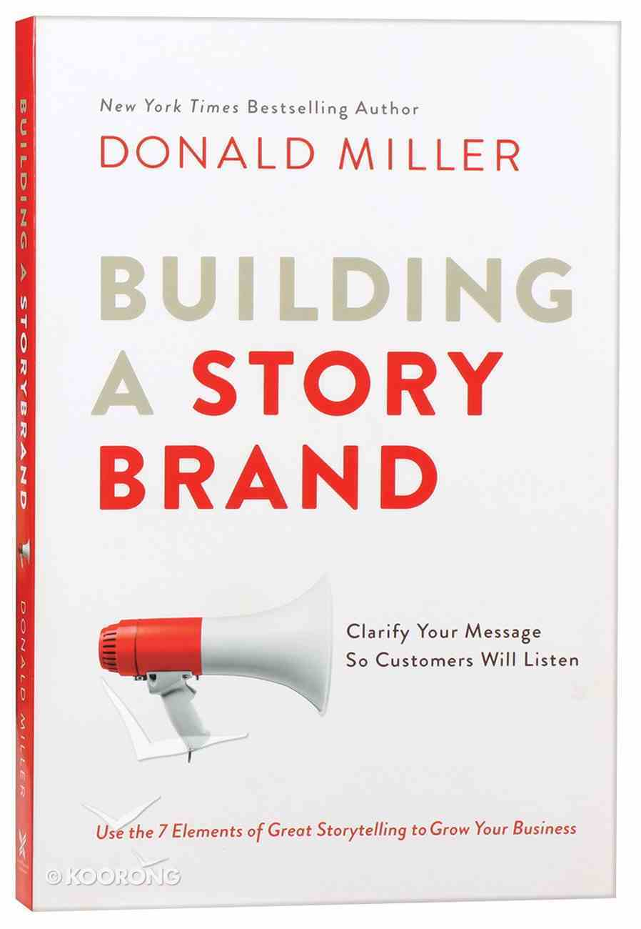 Building a Storybrand: Clarify Your Message So Customers Will Listen Paperback
