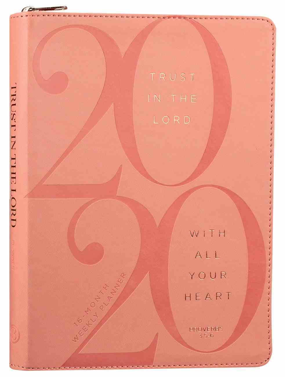2020 16-Month Weekly Diary/Planner: Trust in the Lord, Pink Proverbs 3:5-6 (Faux Ziparound) Imitation Leather