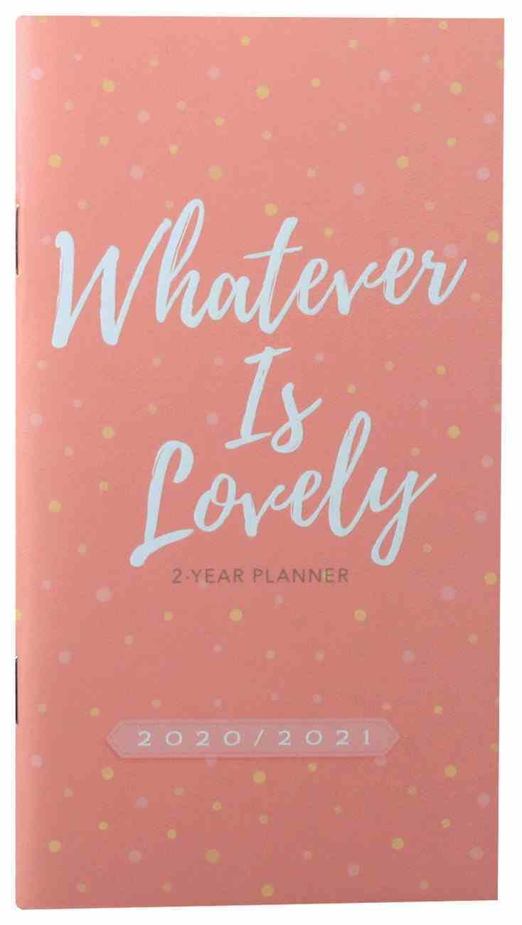 2020/2021 2 Year Pocket Diary/Planner: Whatever is Lovely, Pink/White Dots Paperback