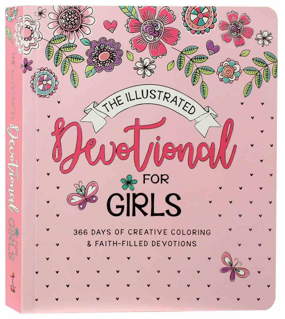 The Illustrated Devotional For Girls: 366 Devotions & Colouring in Paperback