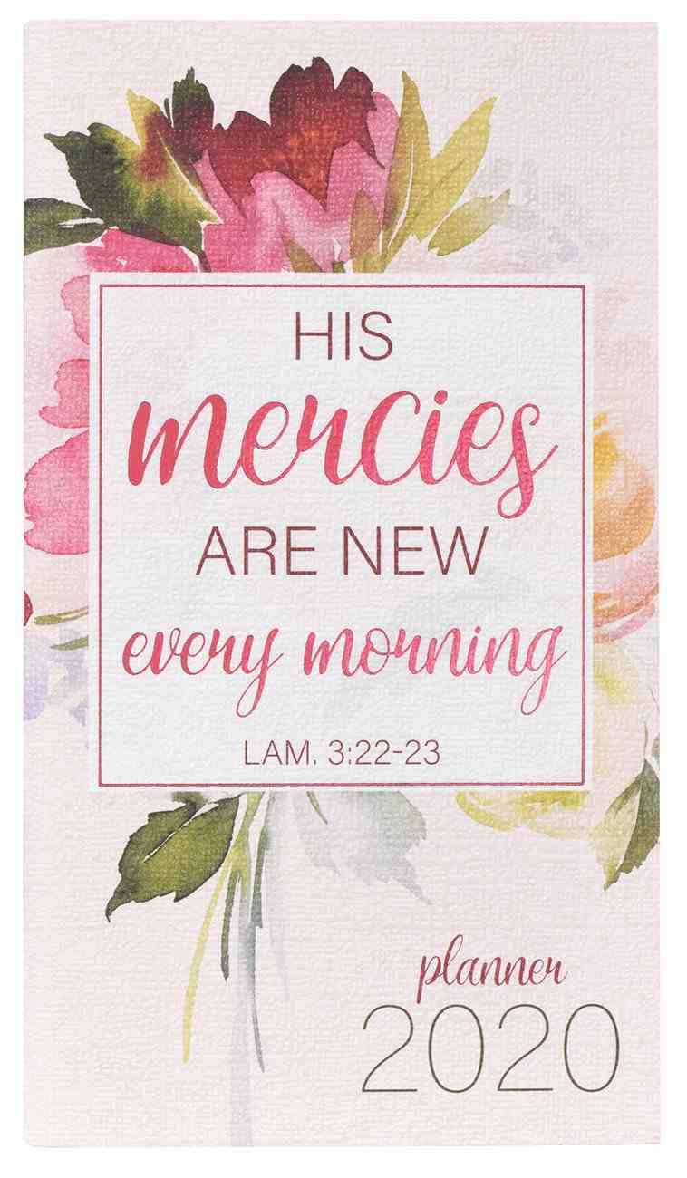 2020 Small 24-Month Daily Diary/Planner: His Mercies Are New Every Morning, Lam 3:22-23 Paperback