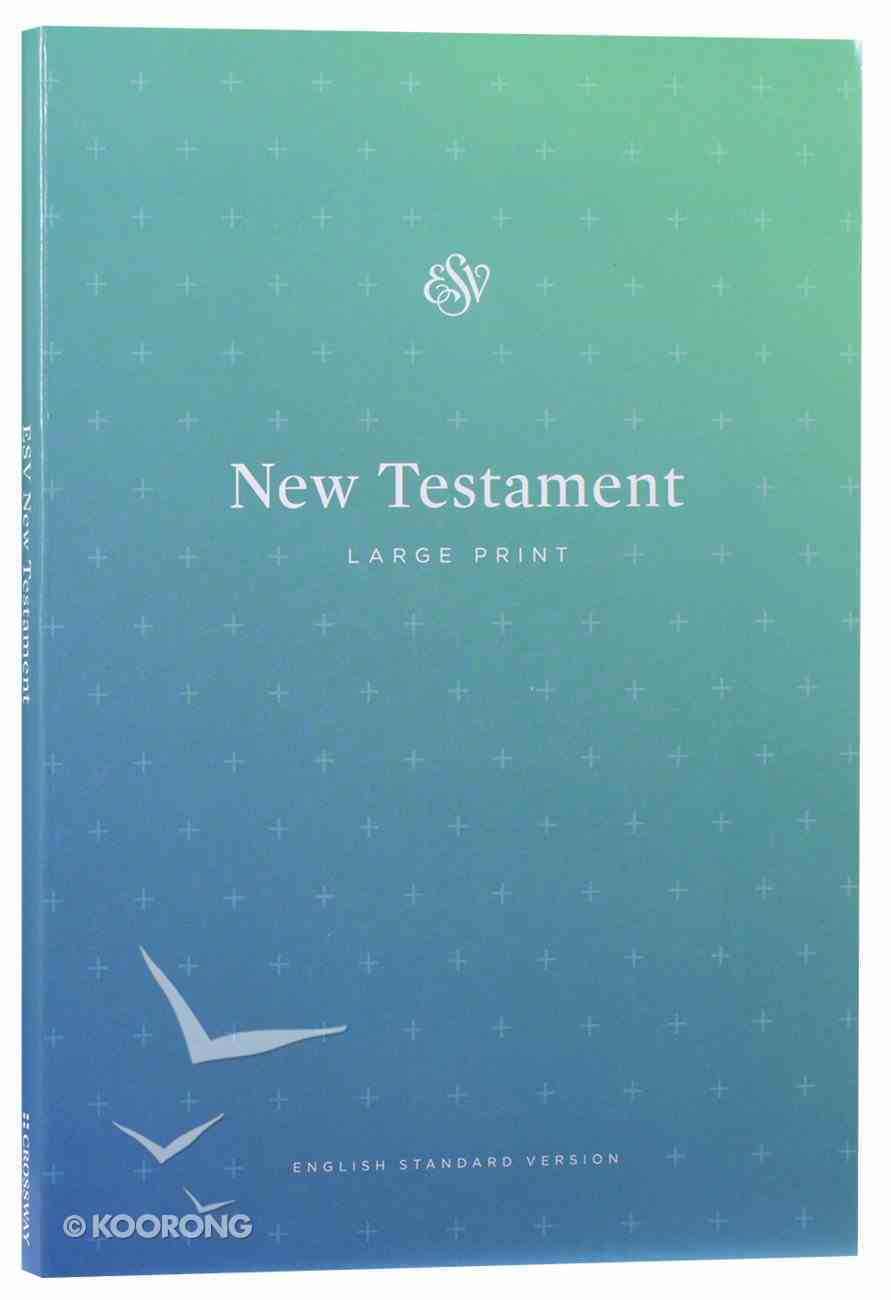 ESV Outreach New Testament Blue Large Print (Black Letter Edition) Paperback