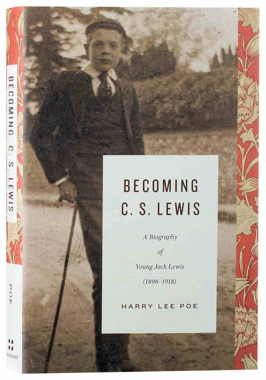Becoming C. S. Lewis (1898-1918) Hardback