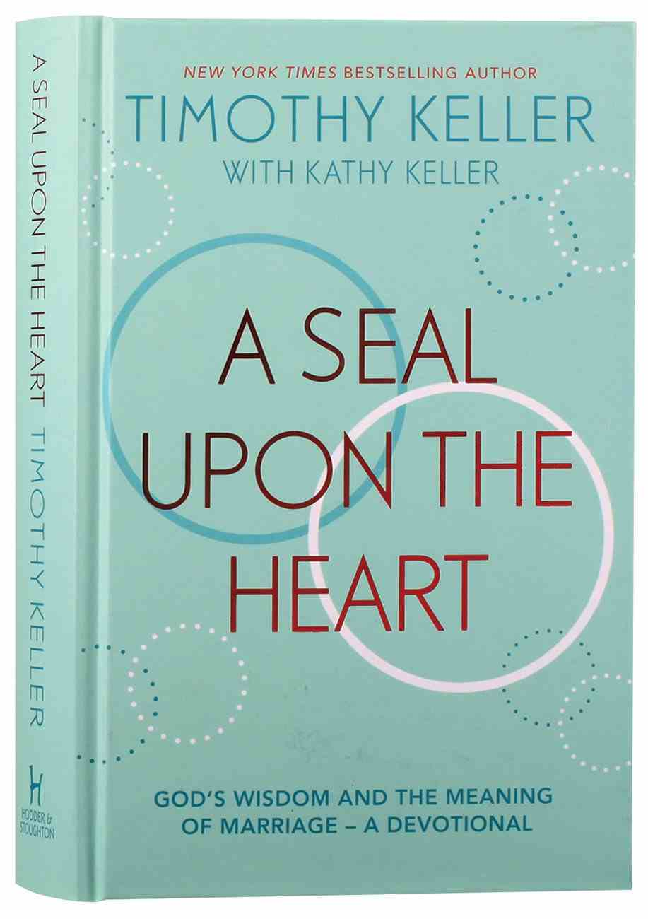 A Seal Upon the Heart: God's Wisdom and the Meaning of Marriage (A Devotional) Hardback