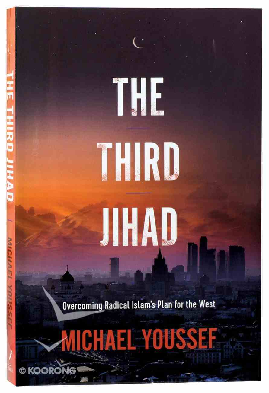 The Third Jihad: Overcoming Radical Islam's Plan For the West Paperback