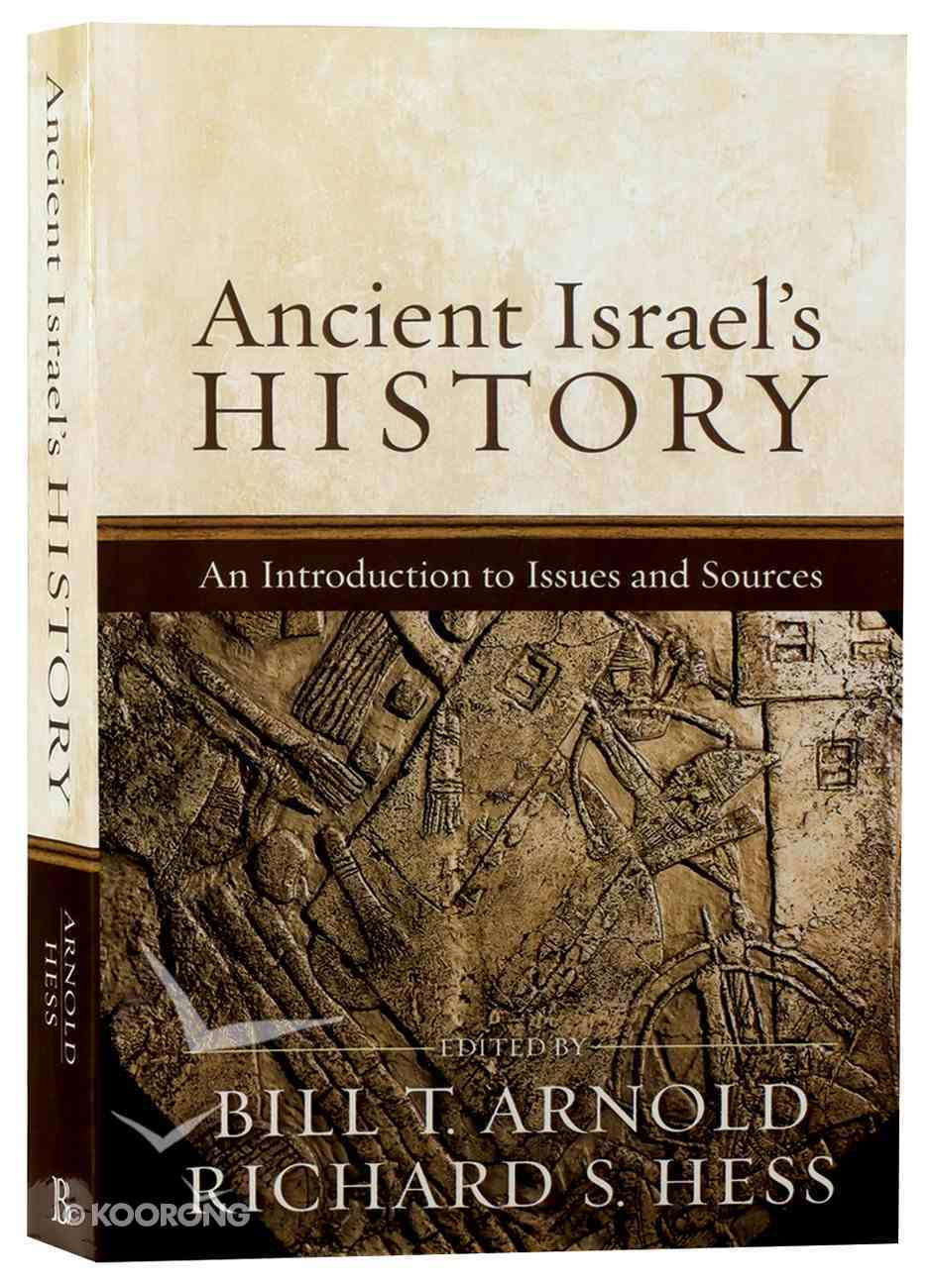 Ancient Israel's History: An Introduction to Issues and Sources Paperback