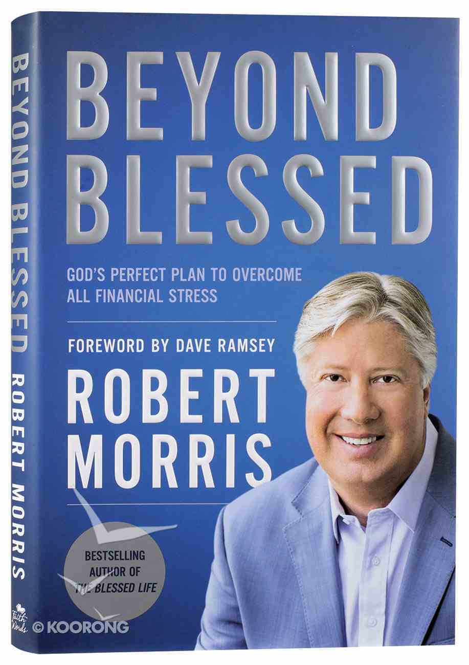 Beyond Blessed: God's Perfect Plan For No Financial Stress Hardback